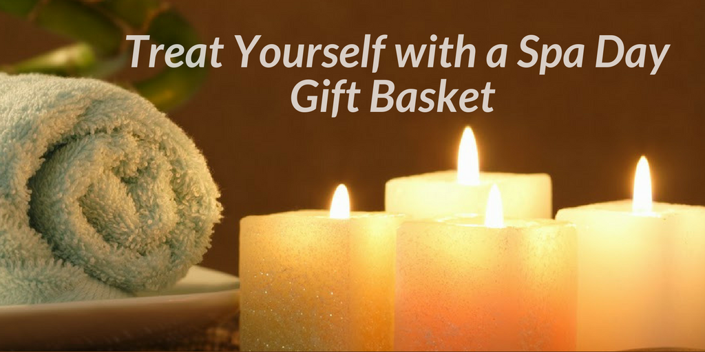 Treat Yourself with a Spa Day Gift Basket